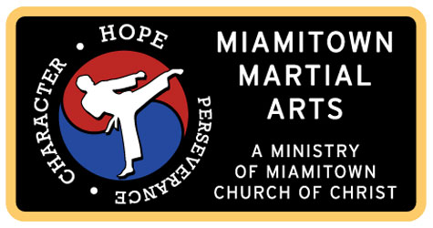 Miamitown Martial Arts - A Ministry of Miamitown Church of Christ - Perseverance, Character, Hope